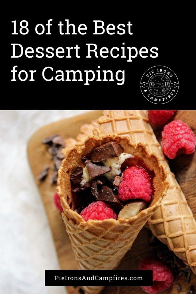18 of the Best Dessert Recipes for Camping @ PieIronsAndCampfires.com