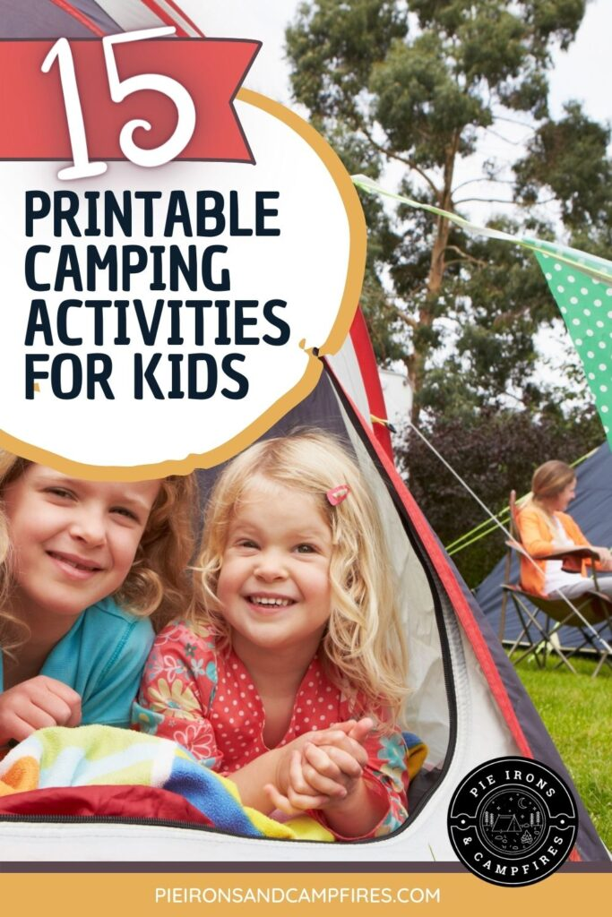Girls peeking out of a tent with the image title: 15 Printable Camping Activities for Kids @ PieIronsAndCampfires.com
